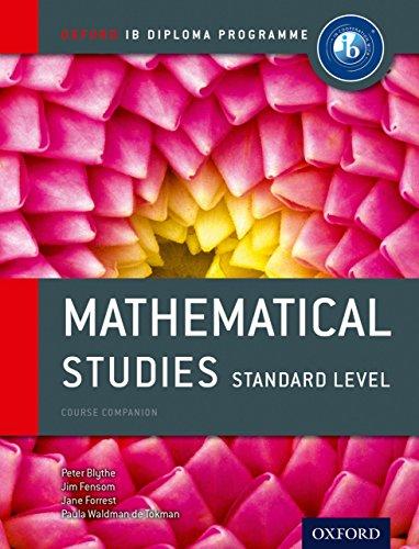 IB Mathematical Studies Standard (International Baccalaureate), by Peter Blythe, Jim Fensom, Jane Forrest, Paula Waldman De Tokman