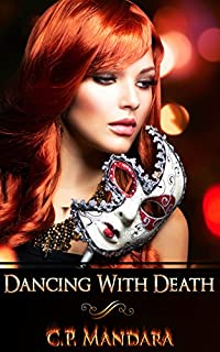 (FREE on 1/25) Dancing With Death: Ensnared And Enraptured by C.P. Mandara - http://eBooksHabit.com