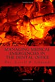 img - for Managing Medical Emergencies In The Dental Office: Protocols & Case Reviews (Dental Practice Resource Series) (Volume 4) book / textbook / text book