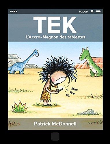 Tek, l'accro-magnon des tablettes