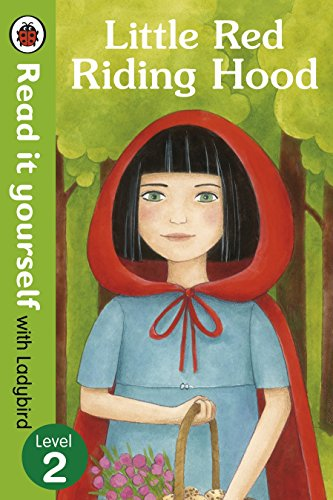 Little Red Riding Hood. Read it to youself. Level 2 (Read It Yourself)