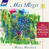 Reger: Preludes & Fugues for Solo Violin Op.117 & Op.131a