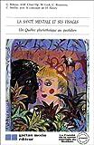 img - for La Sante mentale et ses visages: Un Quebec pluriethnique au quotidien (French Edition) book / textbook / text book