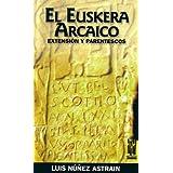 El euskera arcaico (Orreagatik at)
