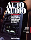 img - for Auto Audio/Choosing Installing & Maintaining Car Stereo Systems: Selection Assembly Installation Maintenance Repair book / textbook / text book
