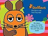 Die Maus und ihre Freunde!