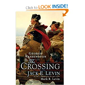 George Washington: The Crossing by Jack E. Levin and Mark R. Levin