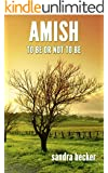 Amish: To Be Or Not To Be