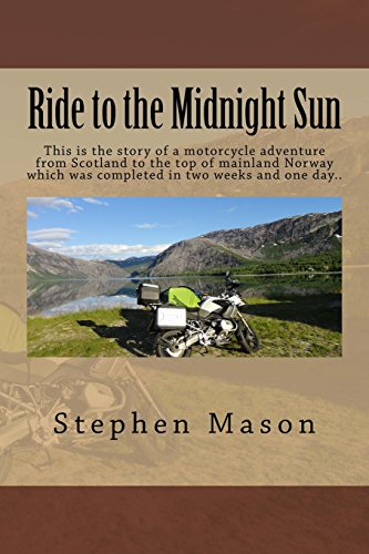 ride-to-the-midnight-sun-this-is-the-story-of-a-motorcycle-adventure-from-scotland-to-the-top-of-mai