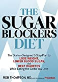 The Sugar Blockers Diet:The Doctor-Designed 3-Step Plan to Lose Weight, Lower Blood Sugar, and Beat Diabetes--While Eating the Carbs You Love