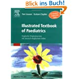 Illustrated Textbook of Paediatrics: Englische Originalversion mit deutsch-englischem Index