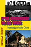 img - for From Stonehenge to Las Vegas: Archaeology as Popular Culture book / textbook / text book