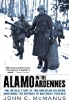 Alamo In The Ardennes: The Untold Story of the American Soldiers Who Made the Defense of BastognePossible