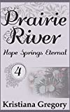 Prairie River #4: Hope Springs Eternal