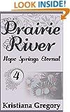 Prairie River #4: Hope Springs Eternal