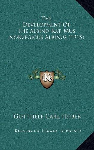 The Development of the Albino Rat, Mus Norvegicus Albinus (1915)