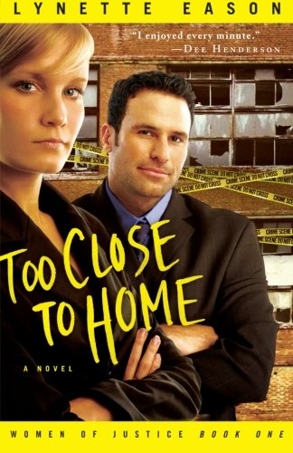 Image of Too Close to Home (Women of Justice Series #1)