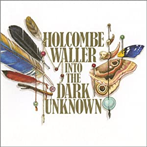 18. Holcombe Waller – In the Dark Unknown