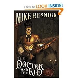 The Doctor and the Kid (A Weird West Tale) by Mike Resnick