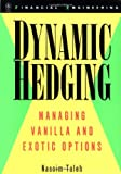 Dynamic Hedging: Managing Vanilla and Exotic Options (Wiley Finance) (0471152803) by Taleb, Nassim Nicholas