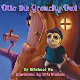 Children's Book: Otto the Grouchy Owl (An Awesome Children's Bedtime Story Picture Book That Teaches a Good Moral Lesson for Ages 3-8)
