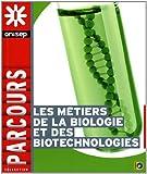 Les métiers de la biologie et des biotechnologies