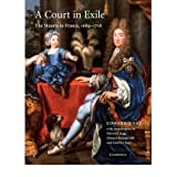 [A Court in Exile: The Stuarts in France, 1689 1718[ A COURT IN EXILE: THE STUARTS IN FRANCE, 1689 1718 ] By Corp...
