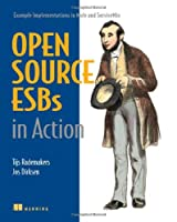 Open-Source ESBs in Action: Example Implementations in Mule and ServiceMix Front Cover