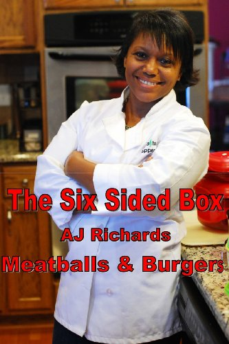 The Six Sided Box: Meatballs and Burgers by AJ Richards