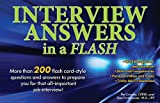 img - for Interview Answers in a Flash: More than 200 flash card-style questions and answers to prepare you for that all-important job interview! book / textbook / text book