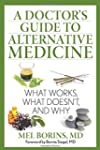 A Doctor's Guide to Alternative Medic...