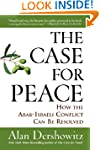 The Case for Peace: How the Arab-Isra...