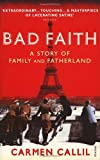 Carmen Callil Bad Faith: A History of Family and Fatherland: A Forgotten History of Family and Fatherland