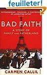 Bad Faith: A History of Family and Fa...
