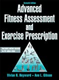 img - for Advanced Fitness Assessment and Exercise Prescription-7th Edition With Online Video book / textbook / text book