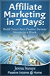Affiliate Marketing in 7 Days: Build...