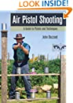Air Pistol Shooting: A Guide to Pisto...
