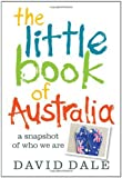 The Little Book of Australia: A Snapshot of Who We Are