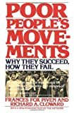 Poor People's Movements: Why They Succeed, How They Fail (0394726979) by Frances Fox Piven