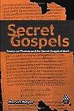 Secret Gospels: Essays on Thomas and the Secret Gospel of Mark (1563384094) by Meyer, Marvin