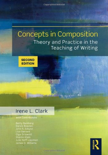 Concepts in Composition: Theory and Practice in the Teaching of Writing