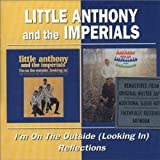Little Anthoney and the Imperials I'm on the Outside (Looking in)/Reflections