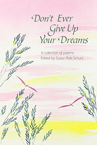 Don't Ever Give Up Your Dreams (Self-Help & Recovery)