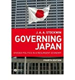 img - for [ GOVERNING JAPAN: DIVIDED POLITICS IN A RESURGENT ECONOMY (MODERN GOVERNMENTS) ] By Stockwin, J A A ( Author) 2008 [ Paperback ] book / textbook / text book