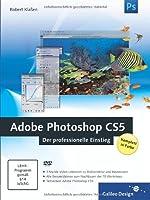 Adobe Photoshop CS5 - Der professionelle Einstieg