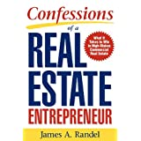 Confessions of a Real Estate Entrepreneur: What It Takes to Win in High-Stakes Commercial Real Estateby James Randel