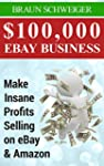 $100,000 eBay Business: Make Insane P...