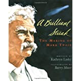 A Brilliant Streak: The Making of Mark Twain ~ Kathryn Lasky