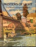Painters of Light: The World Impressionism (0714819042) by Roberts, Keith