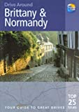 img - for Brittany & Normandy: Your Guide to Great Drives (Drive Around) book / textbook / text book